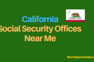 """California Social Security Office Locations and Phone Number"""