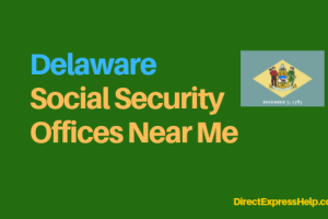 """elaware Social Security Office Locations and Phone Number"""