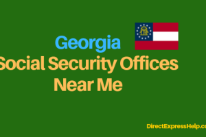 """Georgia Social Security Office Locations and Phone Number"""