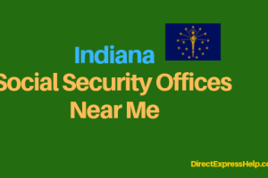 """Indiana Social Security Office Locations and Phone Number"""