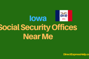 """Iowa Social Security Office Locations and Phone Number"""