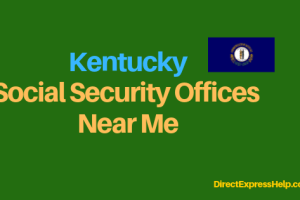 """Kentucky Social Security Office Locations and Phone Number"""