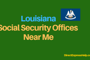 """Louisiana Social Security Office Locations and Phone Number"""