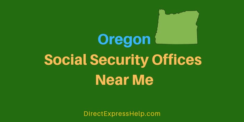 Oregon Social Security Office Locations And Phone Number Direct Express Card Help