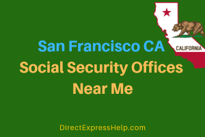 San Francisco CA Social Security Offices Near Me