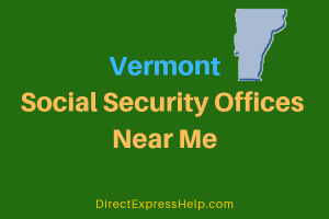 Vermont Social Security Offices Near Me