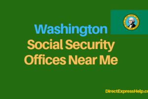 """""""Washington Social Security Office Locations and Phone Number"""""""