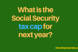 """""""What is the social security tax cap for next year"""""""