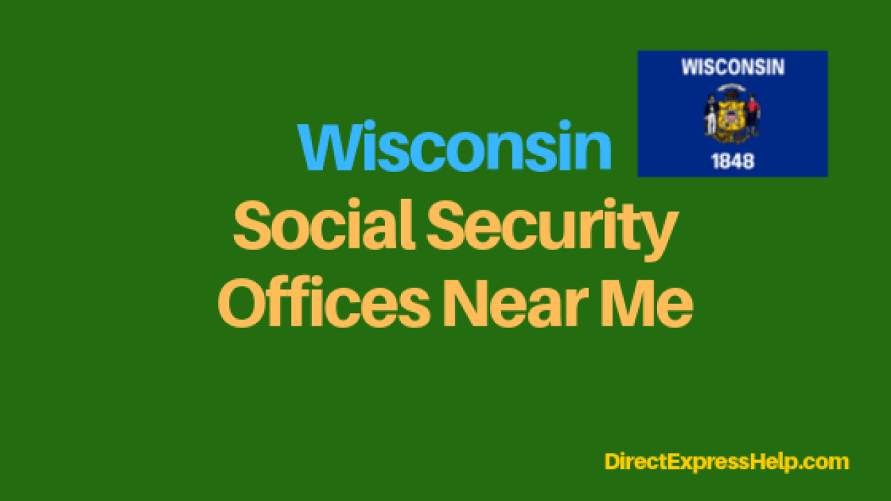 Wisconsin Social Security Office Locations And Phone Number Direct Express Card Help