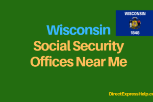 """Wisconsin Social Security Office Locations and Phone Number"""