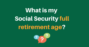 """What is my social security full retirement age"""