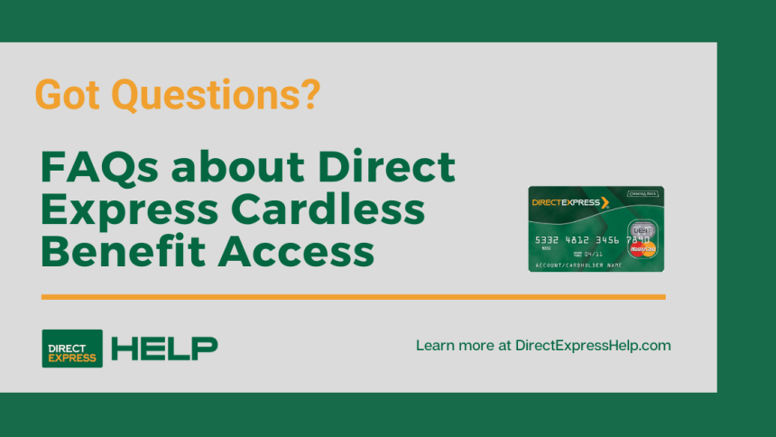 """Questions and Answers on Direct Express Cardless Benefit Access"""