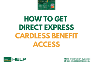 """How to get Direct Express Cardless Benefit Access"""