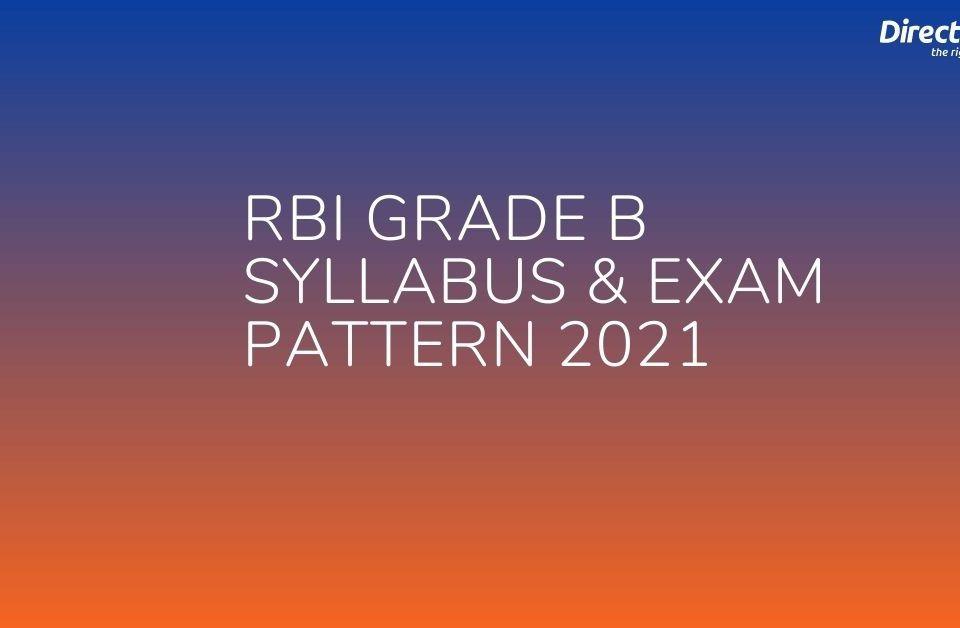 RBI Grade B Syllabus & Exam Pattern 2021