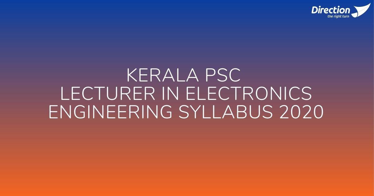 Kerala PSC Lecturer in Electronics Engineering Syllabus 2020
