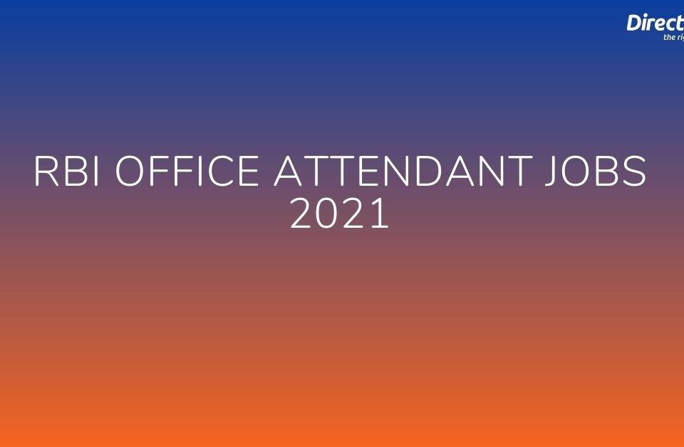 RBI Office Attendant Jobs 2021
