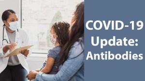 COVID-19 Update pm Antibodies