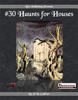 #30 Haunts for Houses