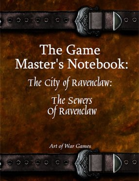 A Review of the Role Playing Game Supplement The Game Master's Notebook: The City of Ravenclaw: The Sewers of Ravenclaw