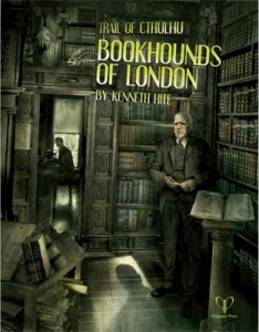 Trail of Cthulhu: Bookhounds of London