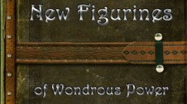 Weekly Wonders - New Figurines of Wondrous Power