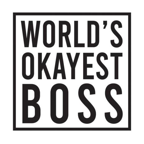 okayest boss sticker