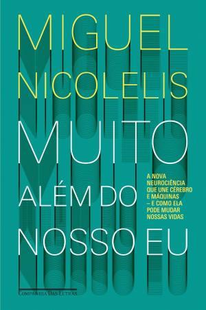 Muito Além do Nosso Eu, de Miguel Nicolelis