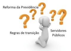 Regras de Transição dos Servidores Públicos ATUALIZAÇÃO (PEC 287/2016)
