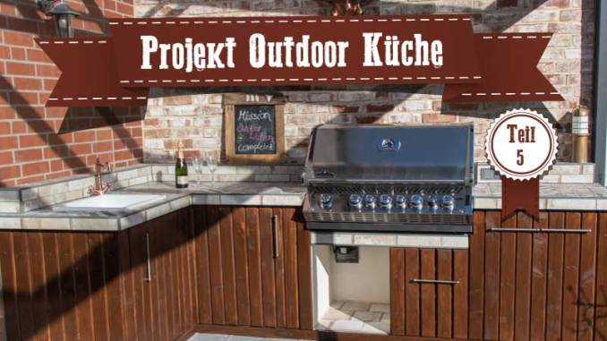 Outdoor Kitchen Teil 5