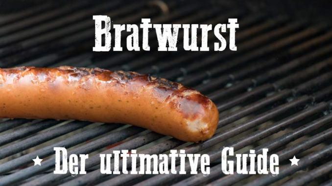 Bratwurst - Der ultimative Guide