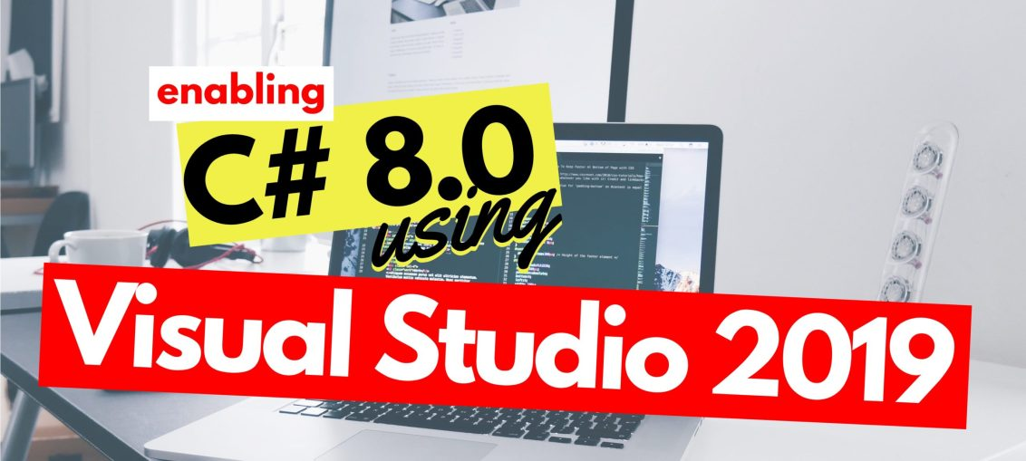 using c# 8 in visual studio 2019