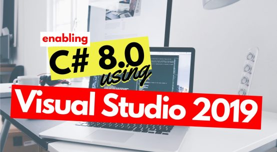 using c# 8 in visual studio 2019