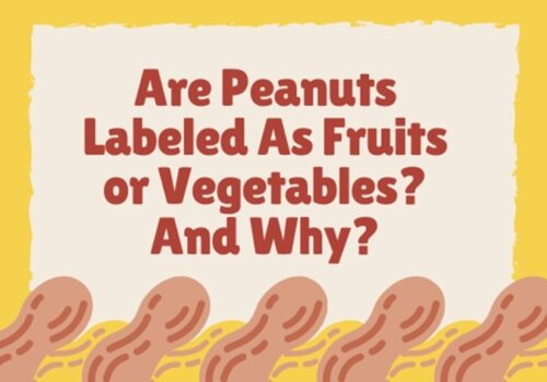 Are Peanuts Labeled As Fruits or Vegetables?