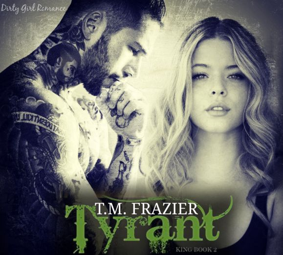 Tyrant- Dirty Girl Romance