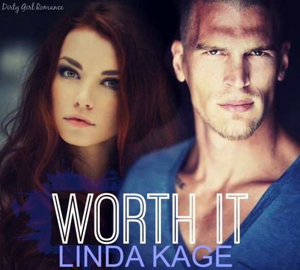 Worth It- Dirty Girl Romance