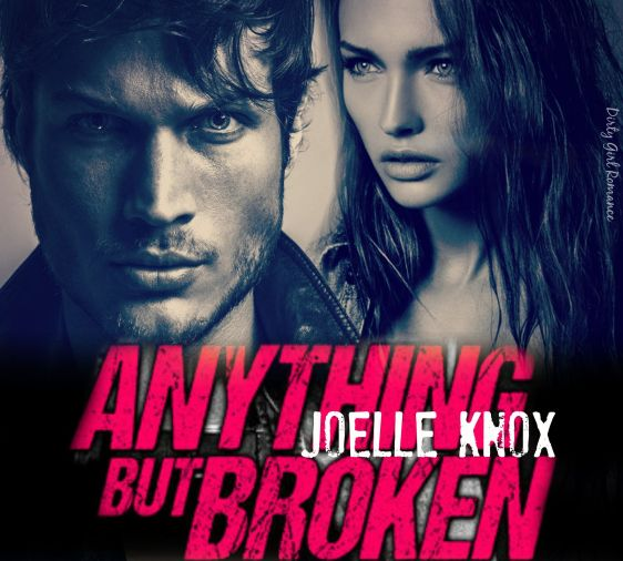 Anything But Broken- Dirty Girl Romance