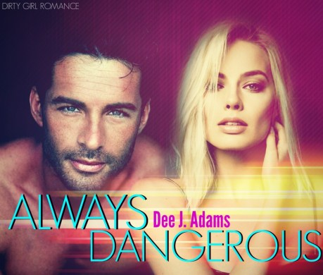 Always Dangerous-DGR