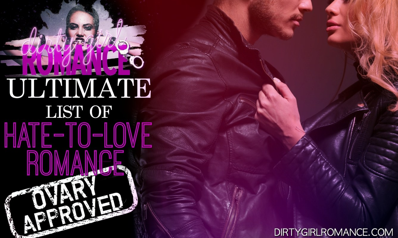 ☆DGR's Ultimate List of Hate-To-Love Romance☆
