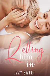 Letting Him In by Izzy Sweet