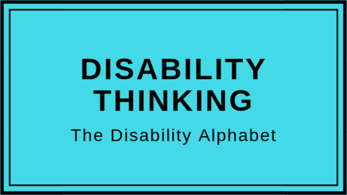 Disability Thinking_ Alphabet.png