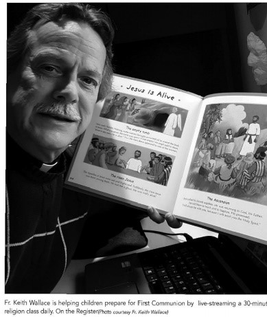 Father Keith Wallace is helping children prepare for First Communion by live-streaming a 30-minutes religion class daily.  He holds an illustrated storybook up to the camera as he reads.
