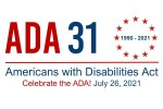 Celebrate the ADA31 (1990-2021) Americans with Disabilities Act - July 26, 2021
