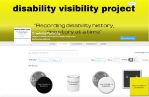 Screenshot of the Disability Visibility Project's Zazzle.com online store featuring images of buttons and mugs for sale.