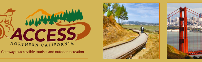 "Image from the Access Northern California website with an image of a trail and a forest with a person in a wheelchair. The tagline says: ""Gateway to accessible tourism and outdoor recreation."" On the right are images of an accessible wooden walkway and a photo of the Golden Gate Bridge."