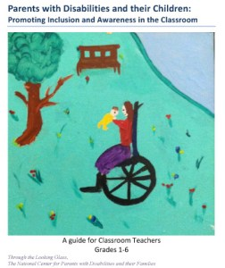 Image of a cover of a guide. A child's drawing with marker and crayon of a woman in a wheelchair holding a baby with green grass in the background with a tree and park bench. The text reads: Parents with Disabilities and their Children: Promoting Inclusion and Awareness in the Classroom. A Guide for classroom teachers grades 1-6.