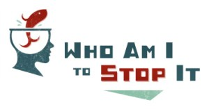 Logo for Who Am I To Stop film with the profile of a person's face with a fishbowl where the brain is located with a goldfish inside the fishbowl