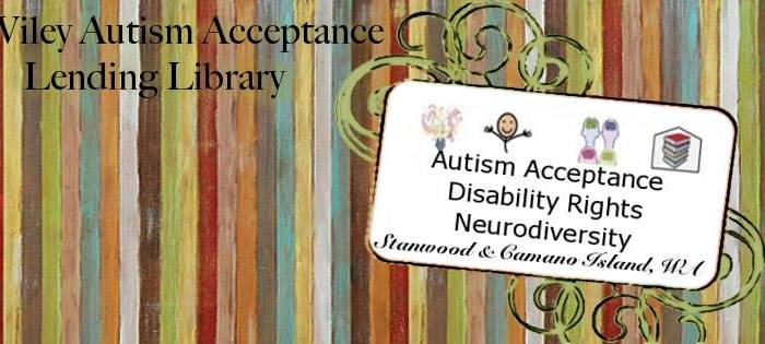 "Multicolored vertical stripes in the background. Center right is an off center rectangle situated on top of green and black filagree design. Inside the rectangle are the AAC pictures for ""autism, acceptance, neurodiversity, library"". Black text reads ""Autism Acceptance, Disability Rights, Neurodiversity Stanwood & Camano Island, WA"" Upper left of image is black text that reads ""Ed Wiley Autism Acceptance Lending Library""."