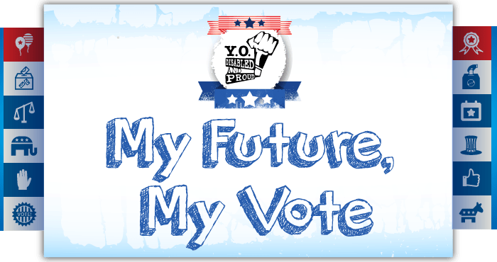 """Logo by Yo! Disabled and Proud in red, white, and blue that reads, """"My Future, My Vote."""""""