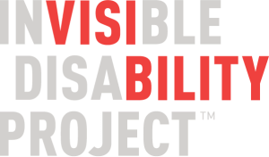 A graphic with a white background. In large letters are 3 words stacked on top of one another in light-gray all caps: INVISIBLE DISABILITY PROJECT. There are some letters that are bright red among these 3 words: 'VISI' in 'INVISIBLE' and 'BILITY' in 'DISABILITY'
