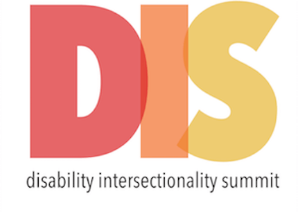 Graphic with a white background with 'DIS' in large letters in red, orange, and yellow respectively. Underneath 'DIS' are the words: Disability Intersectionality Summit.